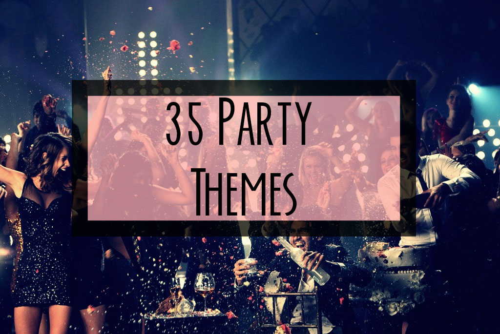 35 unique and fun party themes okaaythen for Fun parties for adults