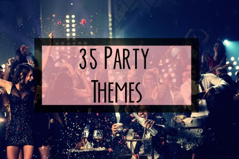 35-adult-teen-all-ages-fun-unique-party-themes