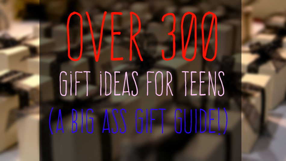Over 300 Teen Gift Guide Ideas Wishlist