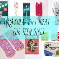 100 Cheap Gift Ideas For Teen Girls – The 2015 Gift Guide