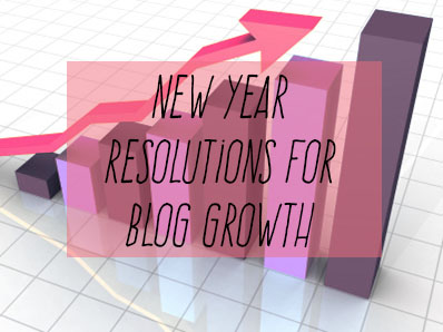 new years resolutions for blog growth